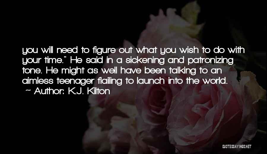 Flailing Quotes By K.J. Kilton