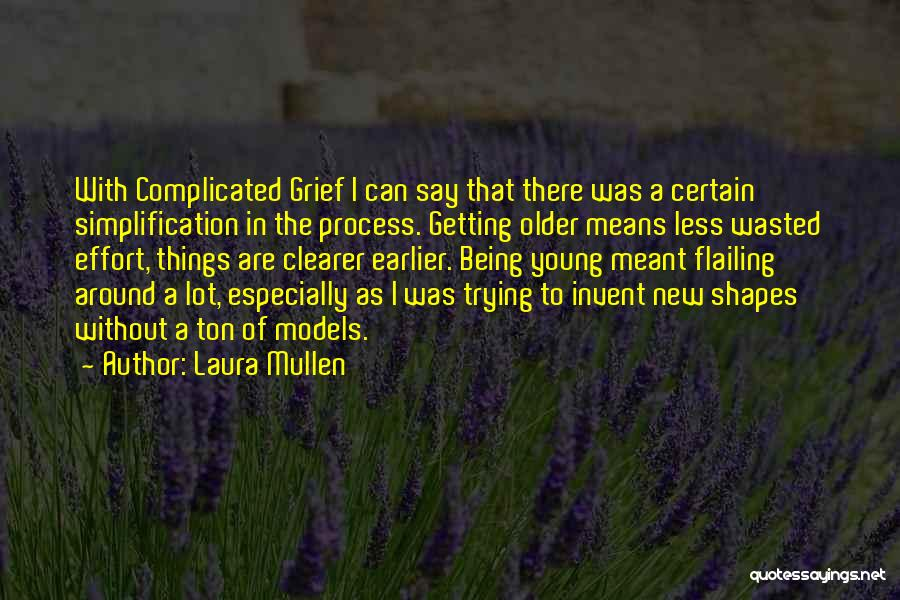 Flailing Quotes By Laura Mullen