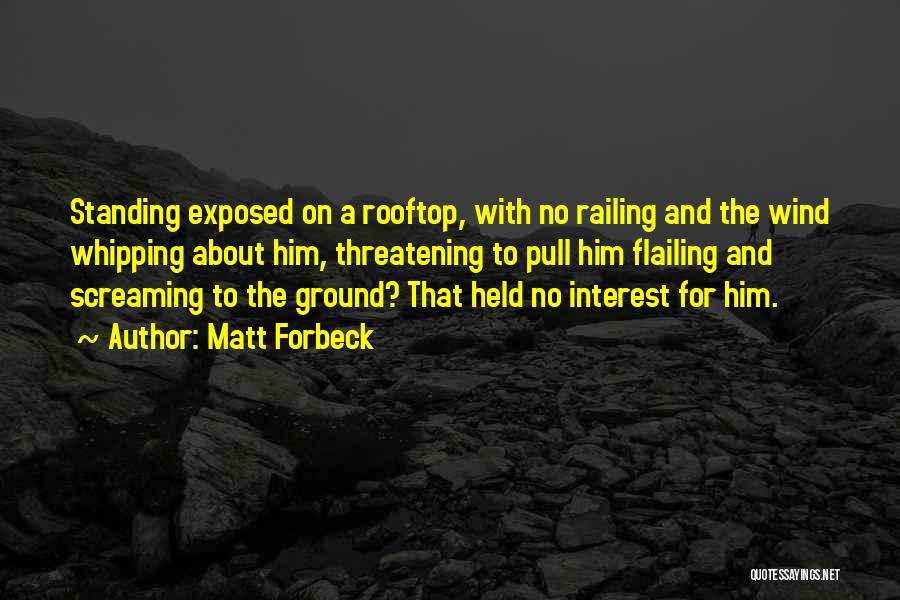 Flailing Quotes By Matt Forbeck
