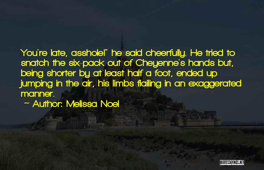 Flailing Quotes By Melissa Noel