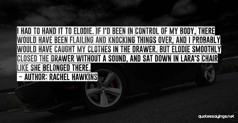 Flailing Quotes By Rachel Hawkins