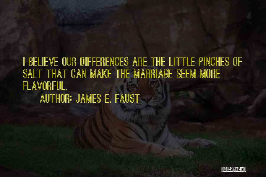 Flavorful Quotes By James E. Faust