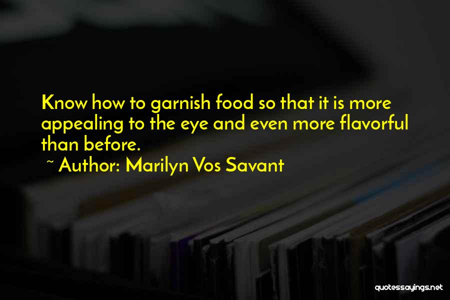 Flavorful Quotes By Marilyn Vos Savant