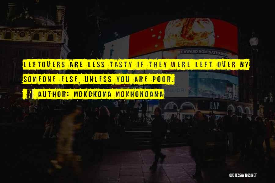 Flavorful Quotes By Mokokoma Mokhonoana