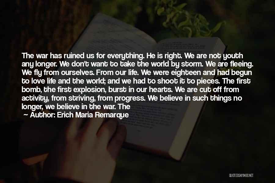 Fleeing War Quotes By Erich Maria Remarque