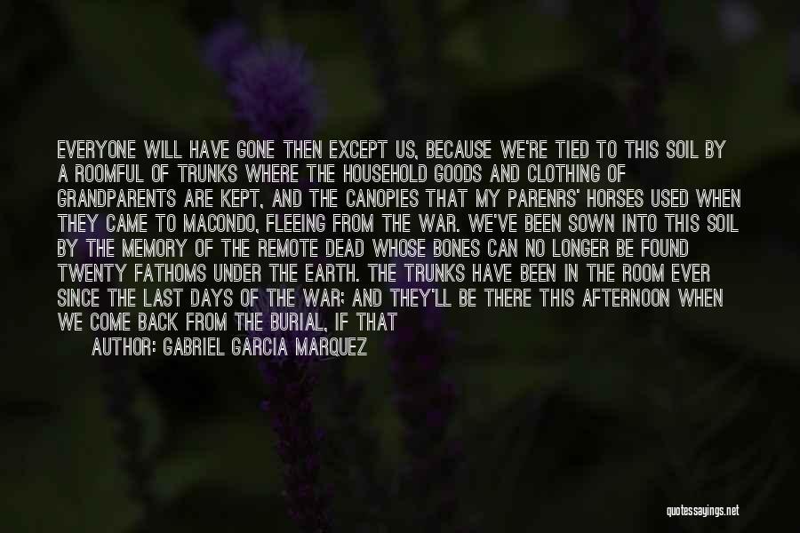 Fleeing War Quotes By Gabriel Garcia Marquez