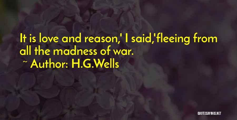 Fleeing War Quotes By H.G.Wells