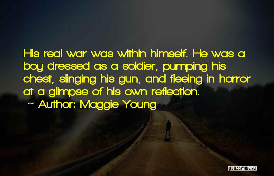 Fleeing War Quotes By Maggie Young