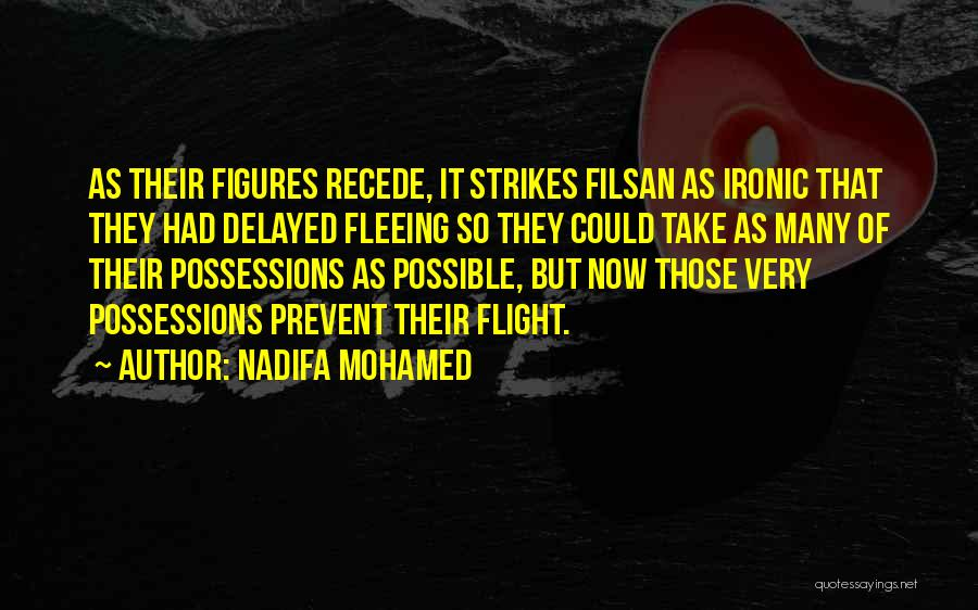 Fleeing War Quotes By Nadifa Mohamed