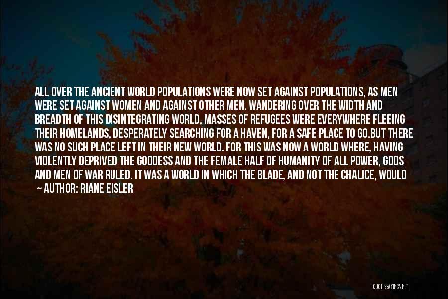 Fleeing War Quotes By Riane Eisler