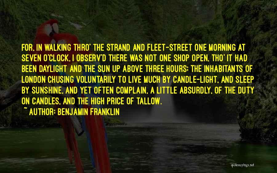 Fleet Street Quotes By Benjamin Franklin
