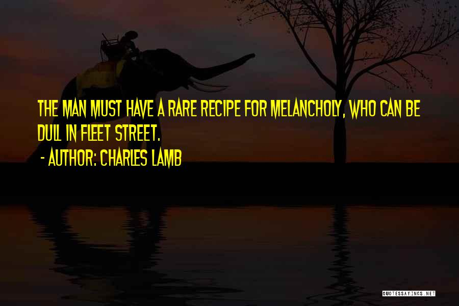 Fleet Street Quotes By Charles Lamb