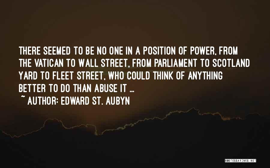 Fleet Street Quotes By Edward St. Aubyn