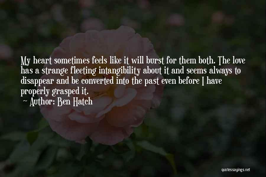 Fleeting Heart Quotes By Ben Hatch
