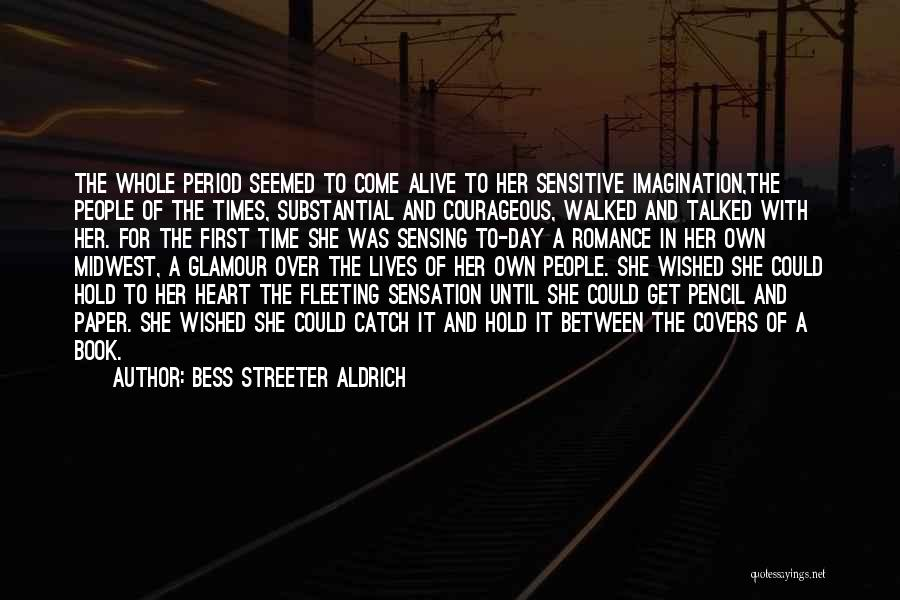 Fleeting Heart Quotes By Bess Streeter Aldrich