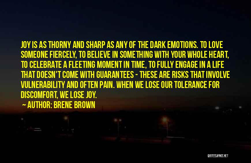 Fleeting Heart Quotes By Brene Brown