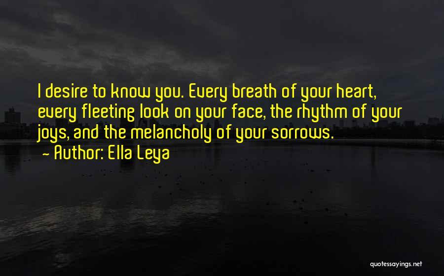 Fleeting Heart Quotes By Ella Leya