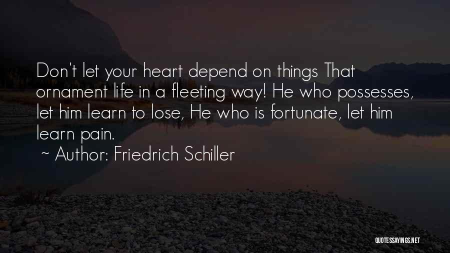Fleeting Heart Quotes By Friedrich Schiller