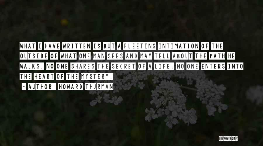 Fleeting Heart Quotes By Howard Thurman