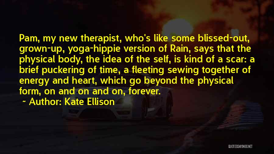 Fleeting Heart Quotes By Kate Ellison