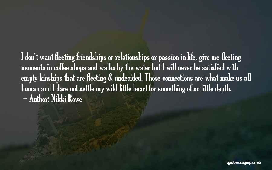 Fleeting Heart Quotes By Nikki Rowe