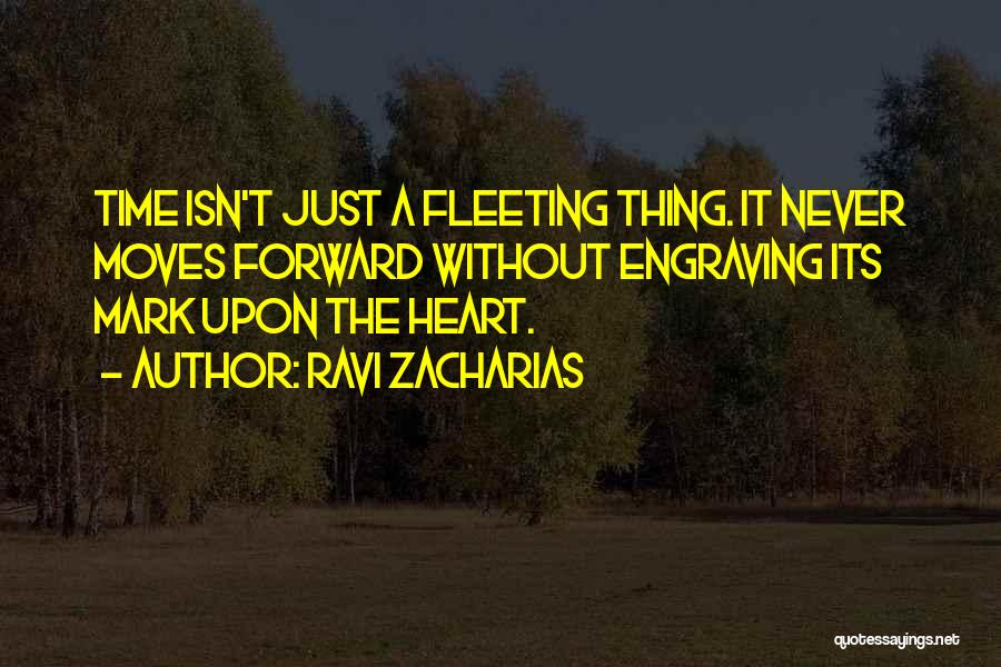 Fleeting Heart Quotes By Ravi Zacharias