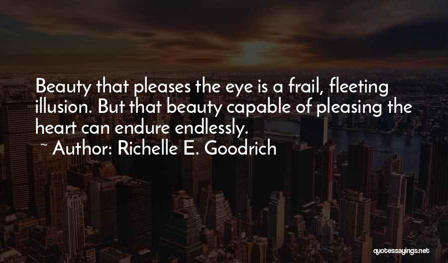 Fleeting Heart Quotes By Richelle E. Goodrich
