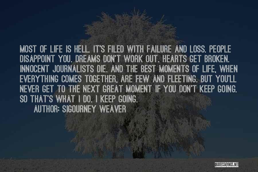 Fleeting Heart Quotes By Sigourney Weaver
