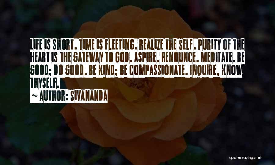 Fleeting Heart Quotes By Sivananda