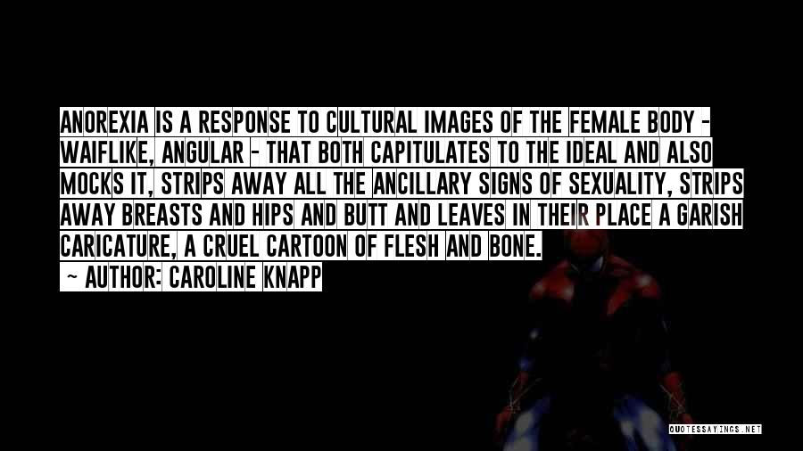 Flesh And Bone Quotes By Caroline Knapp