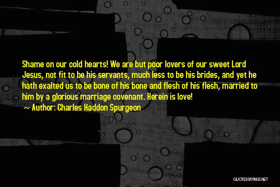 Flesh And Bone Quotes By Charles Haddon Spurgeon