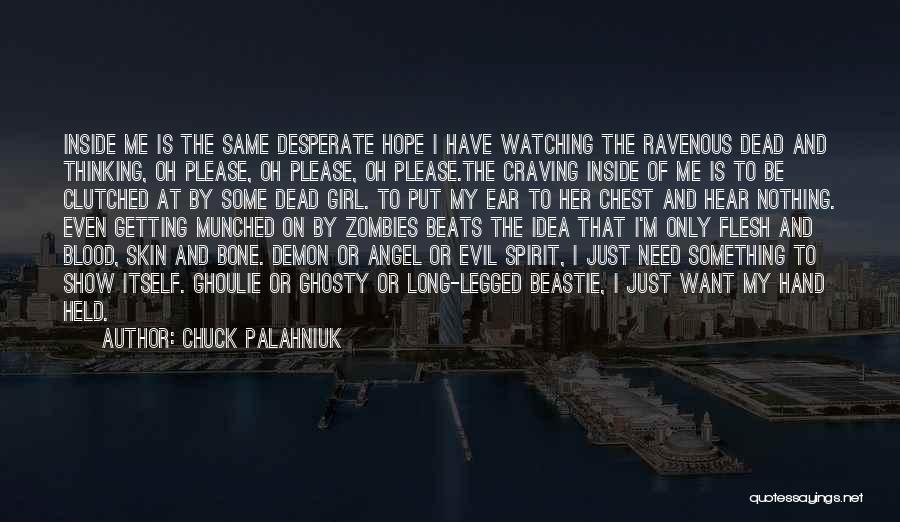 Flesh And Bone Quotes By Chuck Palahniuk