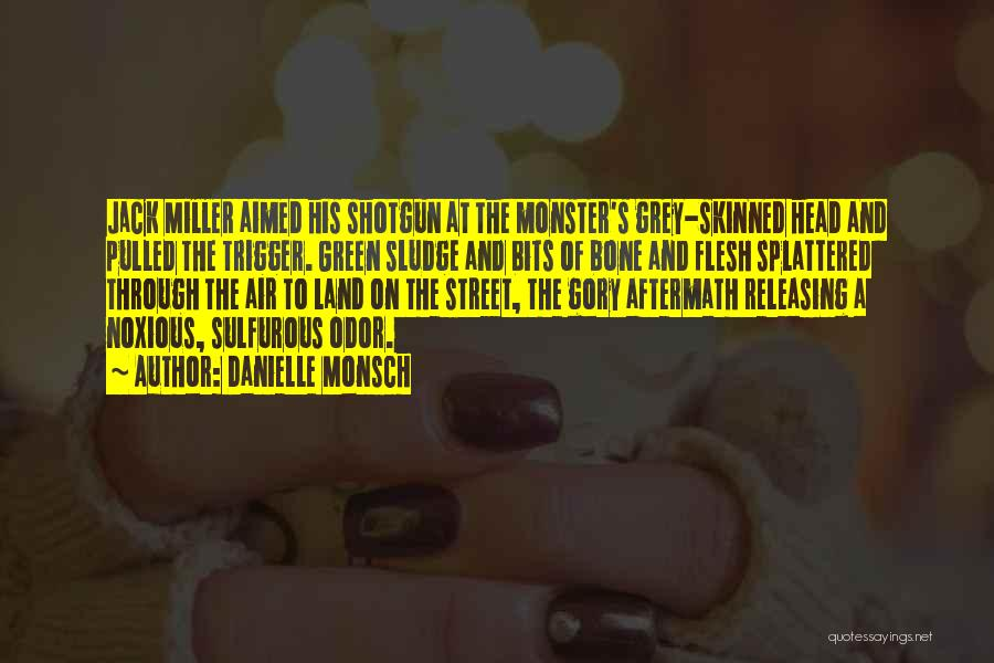 Flesh And Bone Quotes By Danielle Monsch