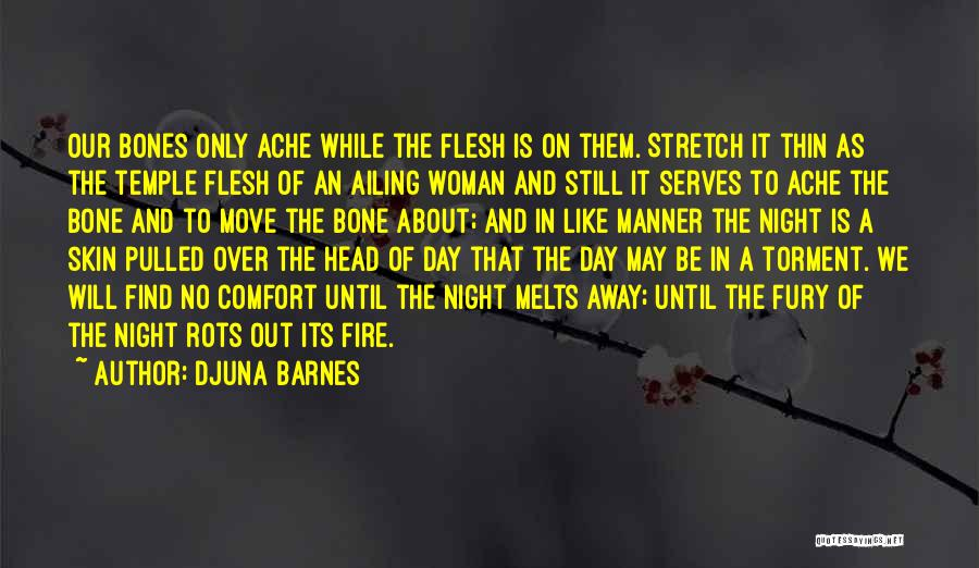Flesh And Bone Quotes By Djuna Barnes
