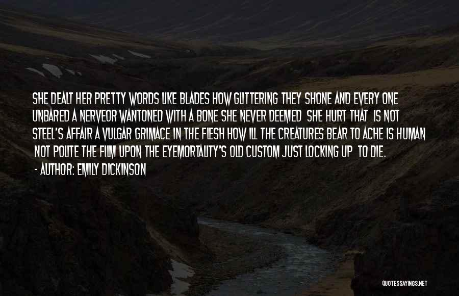 Flesh And Bone Quotes By Emily Dickinson