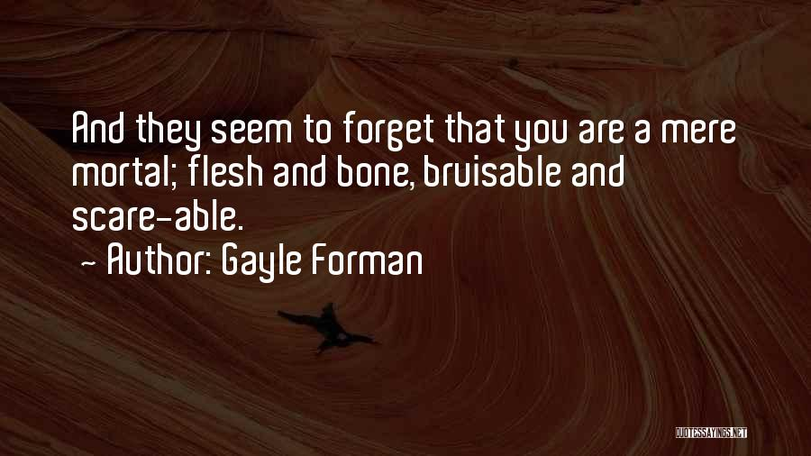 Flesh And Bone Quotes By Gayle Forman