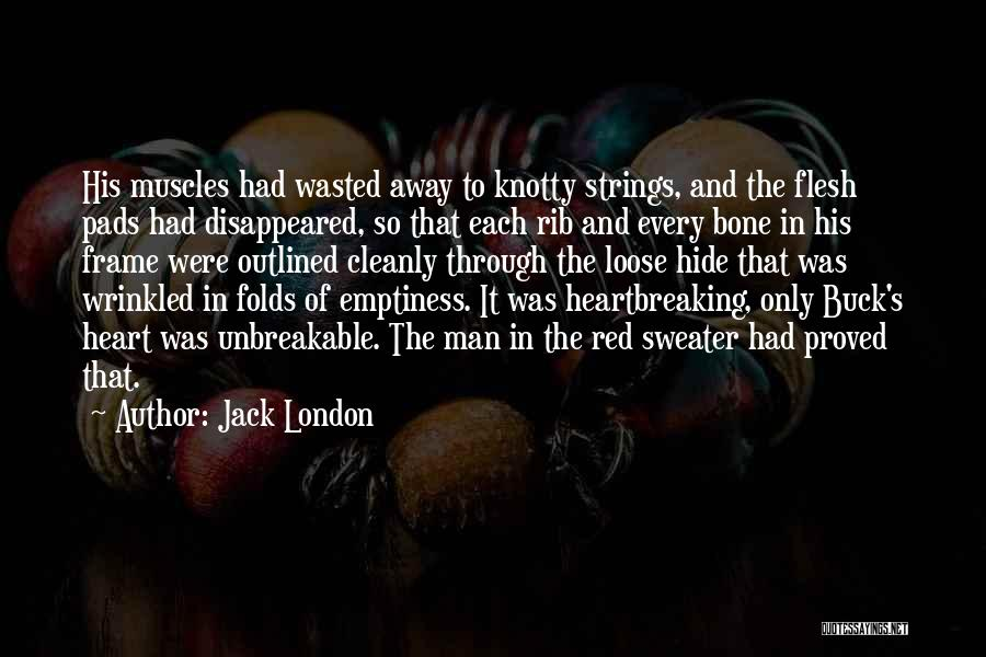 Flesh And Bone Quotes By Jack London