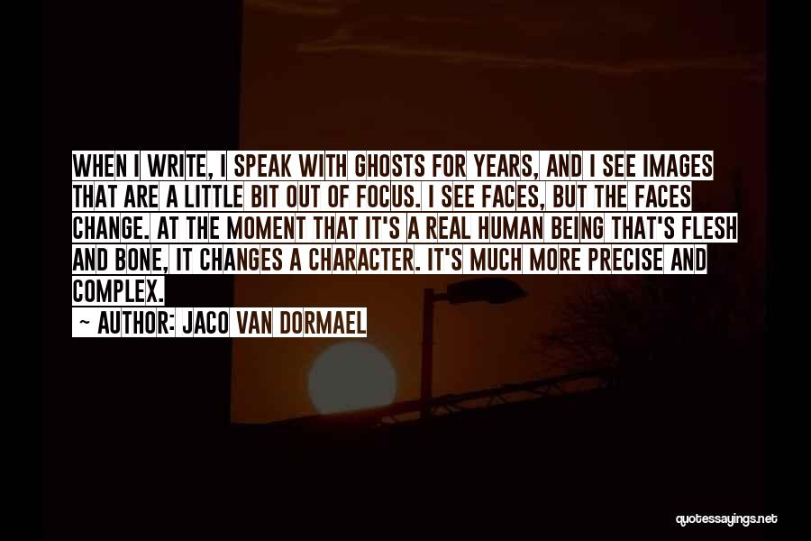 Flesh And Bone Quotes By Jaco Van Dormael