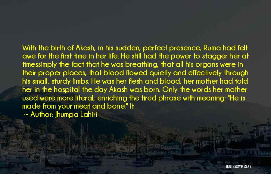 Flesh And Bone Quotes By Jhumpa Lahiri