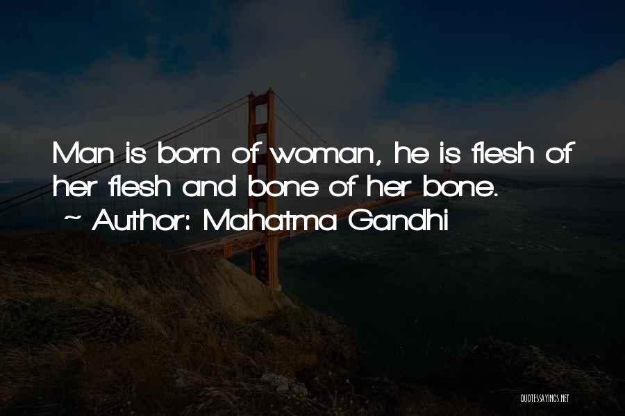 Flesh And Bone Quotes By Mahatma Gandhi