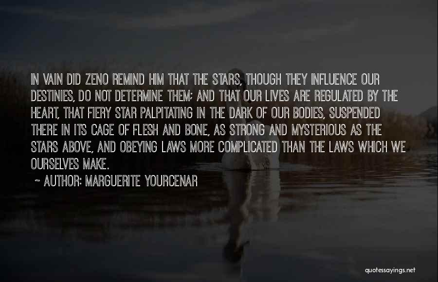 Flesh And Bone Quotes By Marguerite Yourcenar