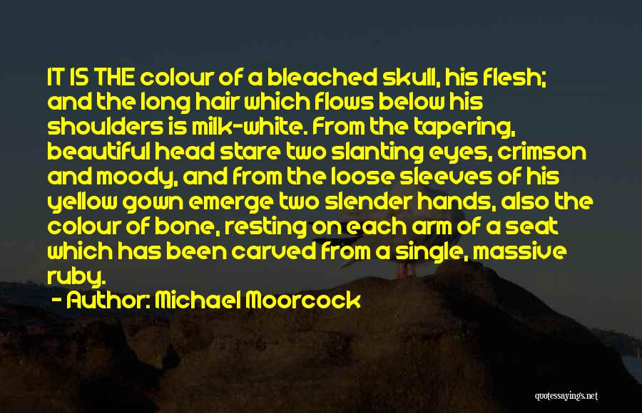 Flesh And Bone Quotes By Michael Moorcock