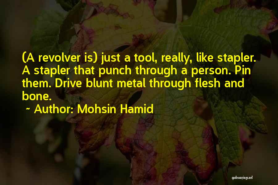 Flesh And Bone Quotes By Mohsin Hamid