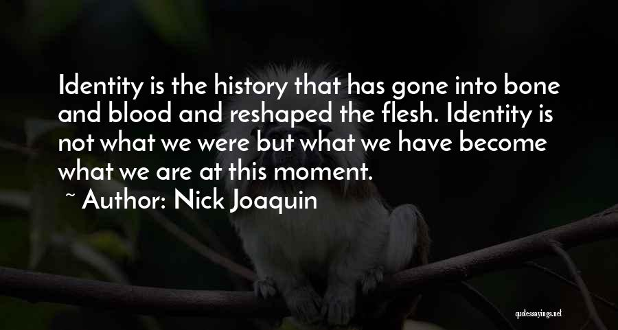 Flesh And Bone Quotes By Nick Joaquin