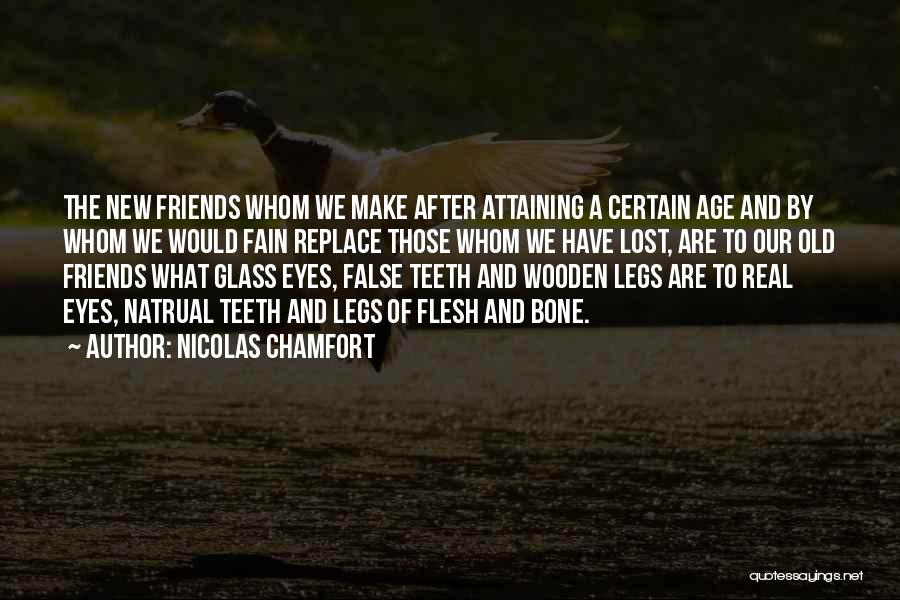 Flesh And Bone Quotes By Nicolas Chamfort