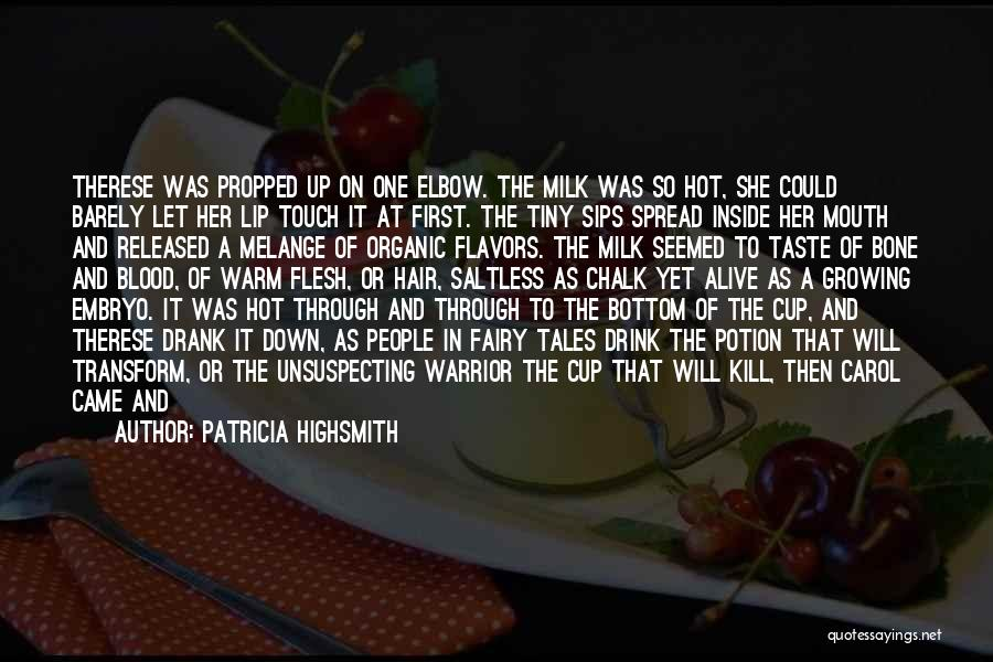 Flesh And Bone Quotes By Patricia Highsmith