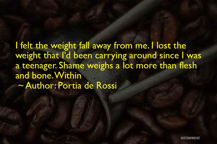 Flesh And Bone Quotes By Portia De Rossi