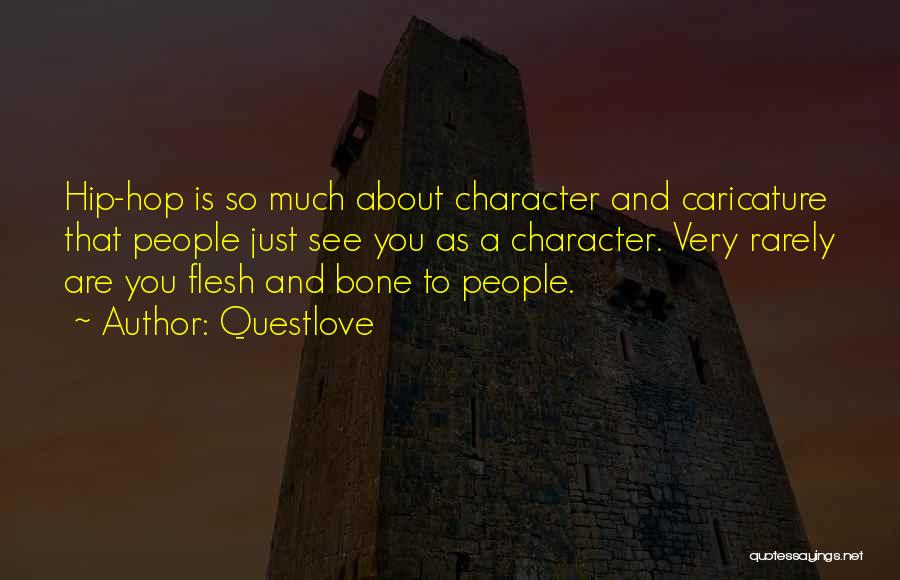 Flesh And Bone Quotes By Questlove