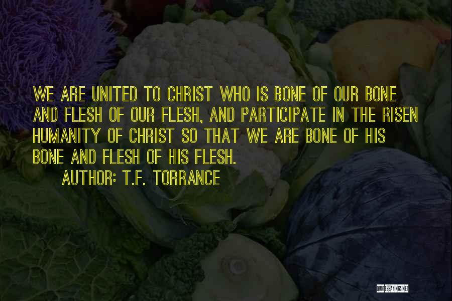 Flesh And Bone Quotes By T.F. Torrance