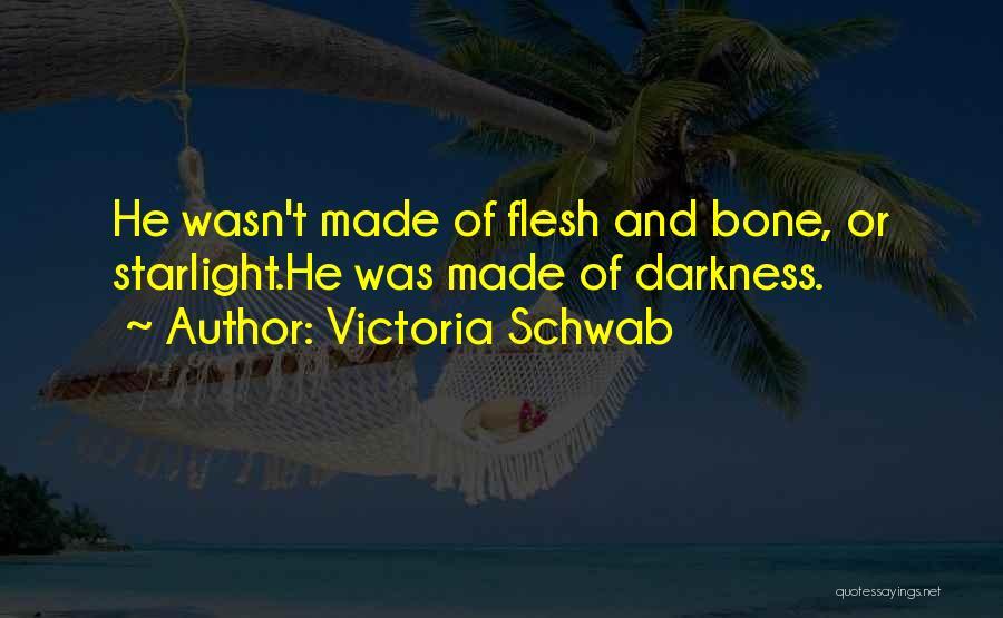 Flesh And Bone Quotes By Victoria Schwab